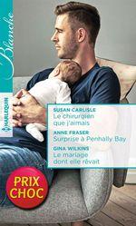 Vente Livre Numérique : Le chirurgien que j'aimais - Surprise à Penhally Bay - Le mariage dont elle rêvait  - Anne Fraser - Susan Carlisle - Gina Wilkins