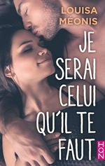 Vente Livre Numérique : Je serai celui qu'il te faut  - Louisa Méonis