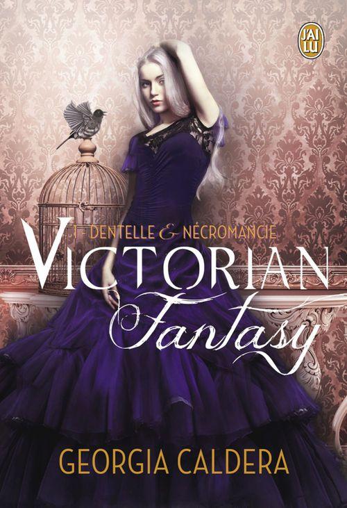 Victorian fantasy t.1 ; dentelle et nécromancie