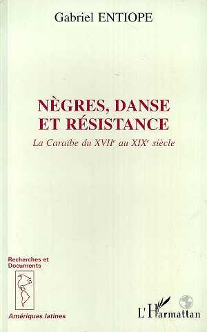 negres, danse et resistance - la caraibe du xvii au xixeme siecle
