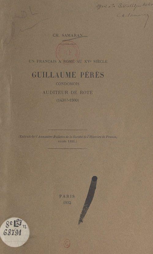 Un Français à Rome au XVe siècle : Guillaume Pérès, condomois, auditeur de rote (1420 ?-1500)