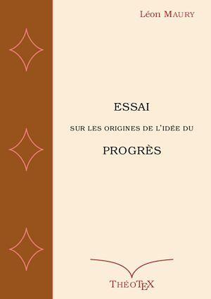 Essai sur les origines de l'idée du progrès