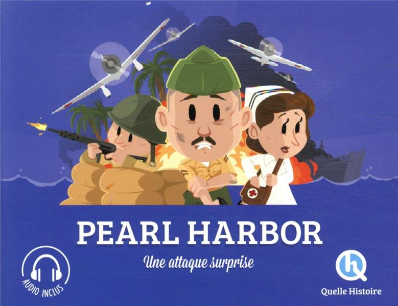 PEARL HARBOR : UNE ATTAQUE SURPRISE