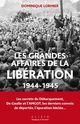 Les grandes affaires de la libération  - Dominique Lormier