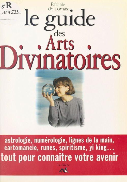 Le guide des arts divinatoires
