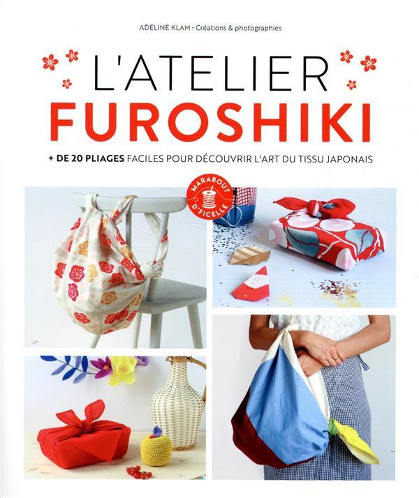 Mon atelier Furoshiki ; + de 20 pliages faciles pour découvrir l'art du tissu japonais