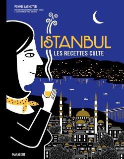 Les recettes culte ; Istanbul