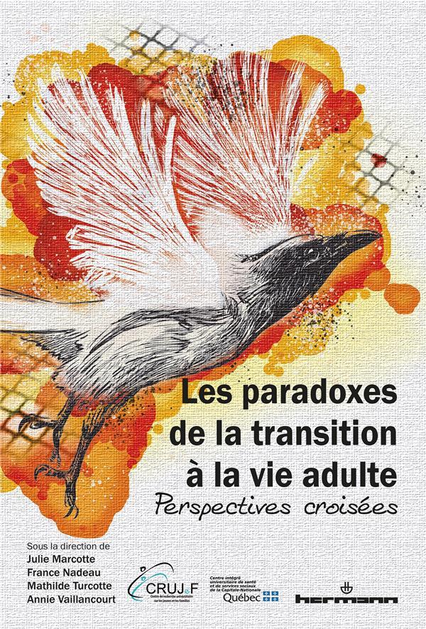 Les paradoxes de la transition à la vie adulte ; perspectives croisées
