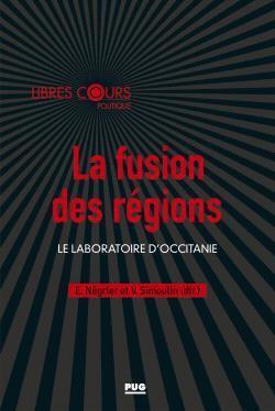 la fusion des régions ; le laboratoire d'Occitanie