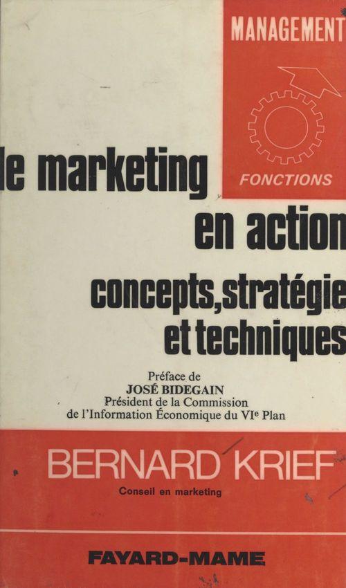 Le marketing en action : concepts, stratégie, techniques