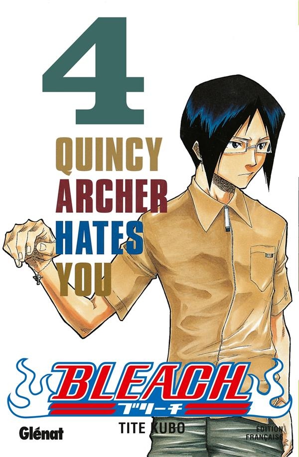 Bleach T.4 ; Quincy Archer Hates You