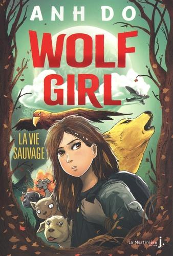 Wolf girl t.1 ; la vie sauvage