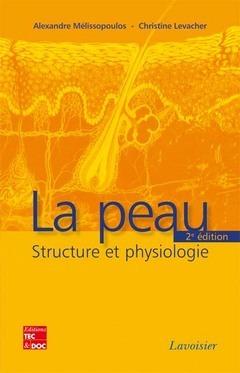 La peau : structure et physiologie (2. ed.)