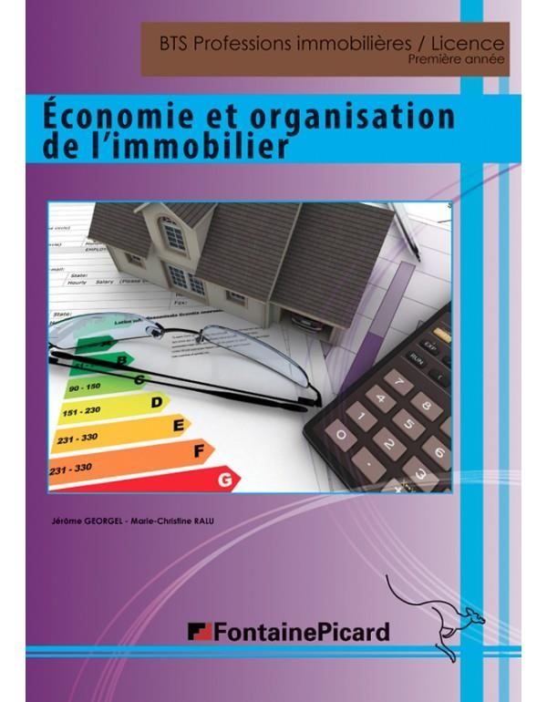 économie et organisation de l'immobilier ; BTS professions immobilières, licence ; livre élève