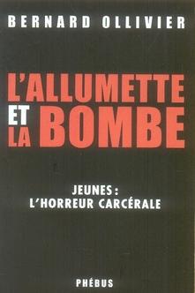 L'allumette et la bombe ; jeunes : l'horreur carcérale