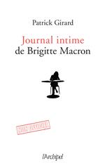 Vente EBooks : Le journal intime de Brigitte Macron - 2017-2020  - Patrick Girard