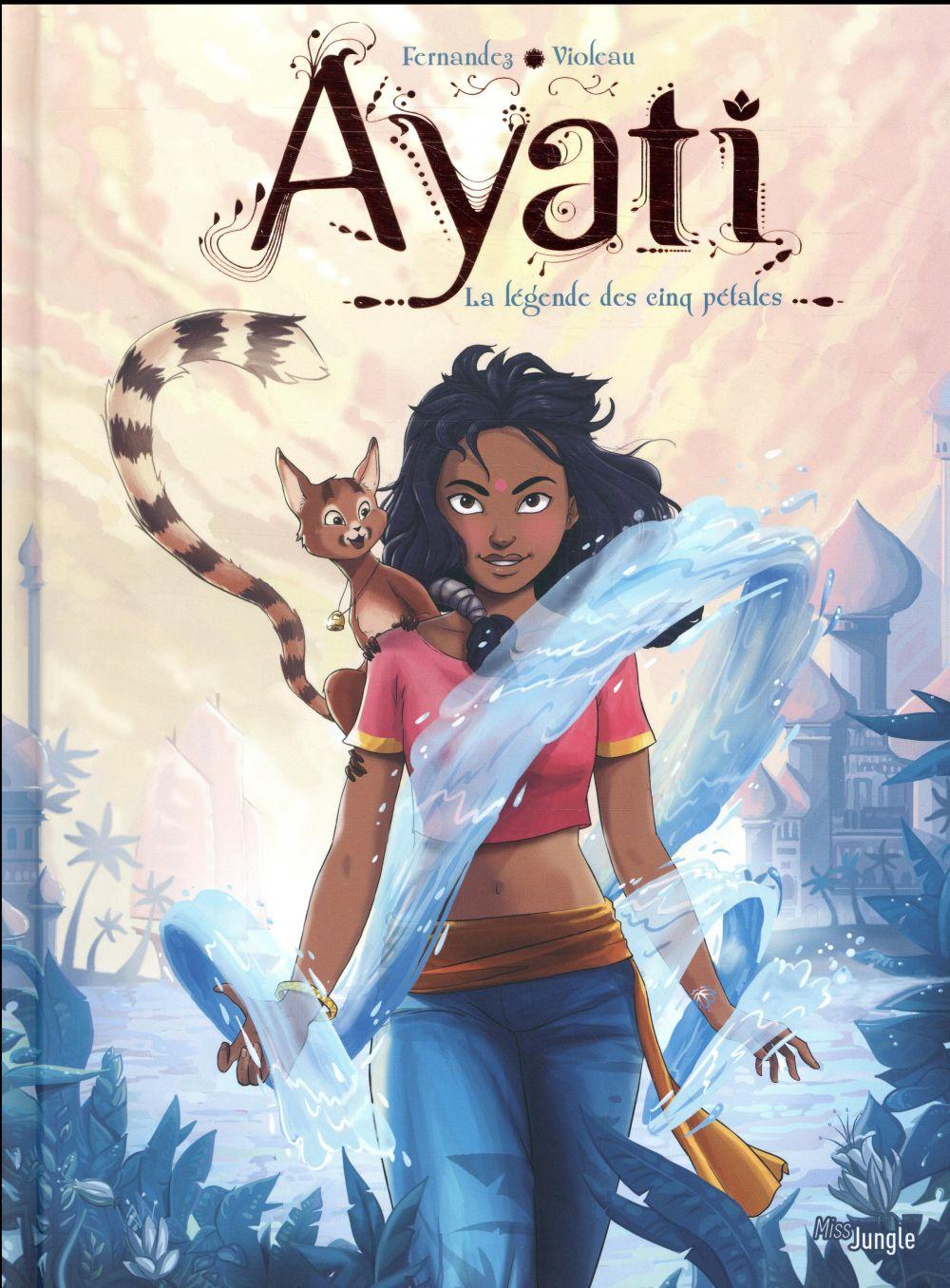 Ayati t.1 ; Ayati et la légende de cinq pétales