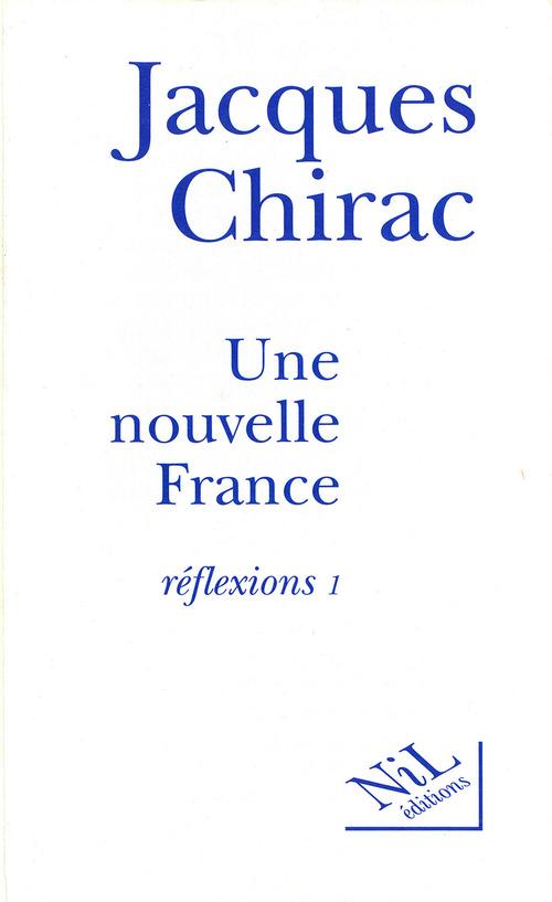 Une nouvelle France  - Jacques Chirac
