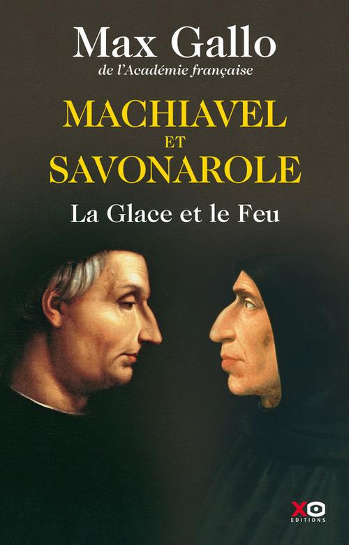 Machiavel et Savonarole ; la glace et le feu