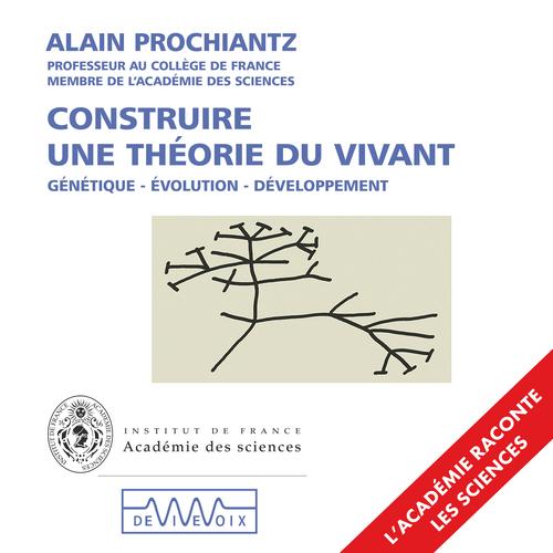 Vente AudioBook : Construire une théorie du vivant  - Alain Prochiantz