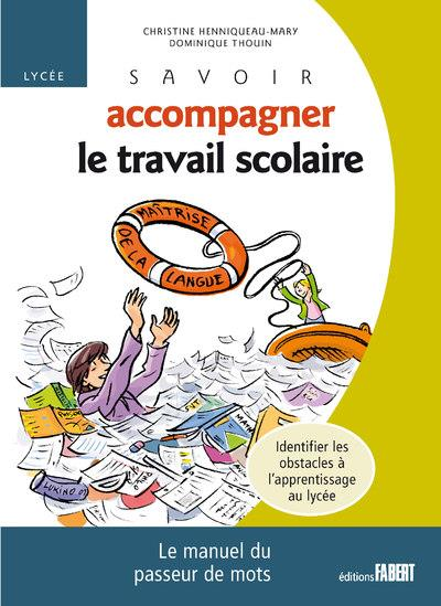 Savoir Accompagner Le Travail Scolaire ; Lycee