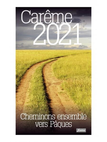 CHEMINONS ENSEMBLE VERS PAQUES - CAREME 2021