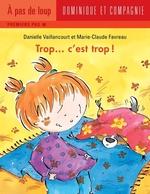 Vente EBooks : Trop... c'est trop !  - Danielle Vaillancourt