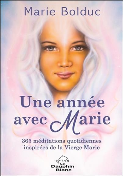 Une année avec Marie ; 365 méditations quotidiennes inspirées de la Vierge Marie