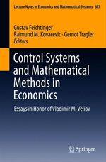 Control Systems and Mathematical Methods in Economics  - Raimund M. Kovacevic - Gustav Feichtinger - Gernot Tragler