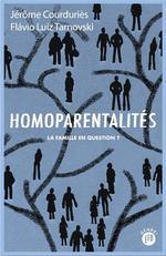 Couverture de Homoparentalites - La Famille En Question ?