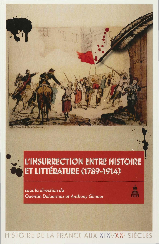 L'insurrection, entre histoire et littérature (1789-1914)