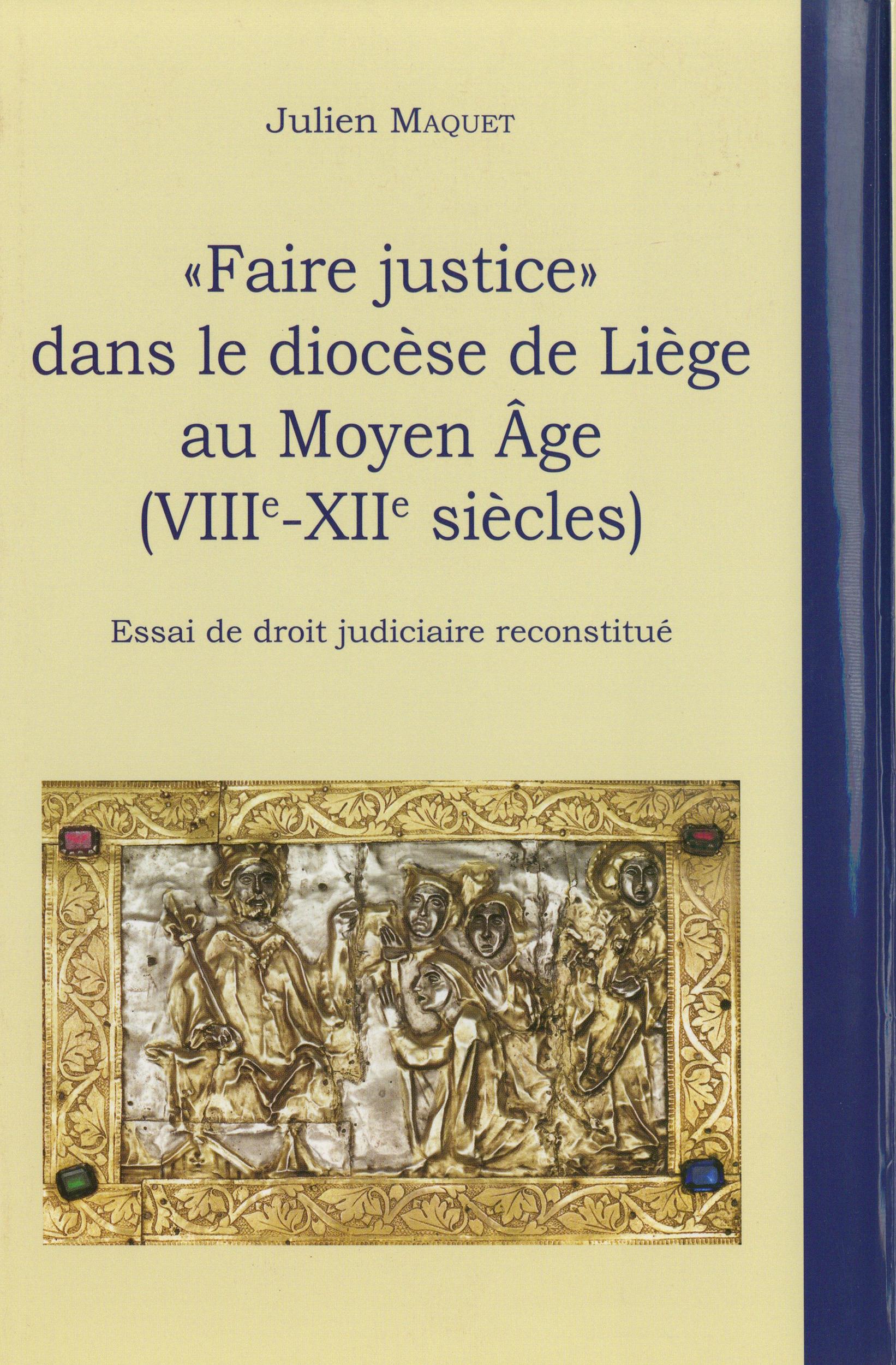 « Faire justice » dans le diocèse de Liège au Moyen Âge (VIIIe-XIIe siècles)