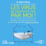 Vente AudioBook : Les virus ne passeront pas par moi  - Marc Perez - Alix Lefief-Delcourt