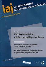 Vente EBooks : IAJ : L'accès des militaires à la fonction publique territoriale  - Centre interdépartemental de gestion de la petite couronne de la région Ile-de-France (CIG petite couronne)