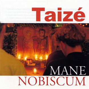 Taizé: mane nobiscum