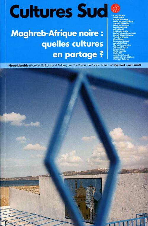 Maghreb-Afrique noire : quelles cultures en partage ? t.169