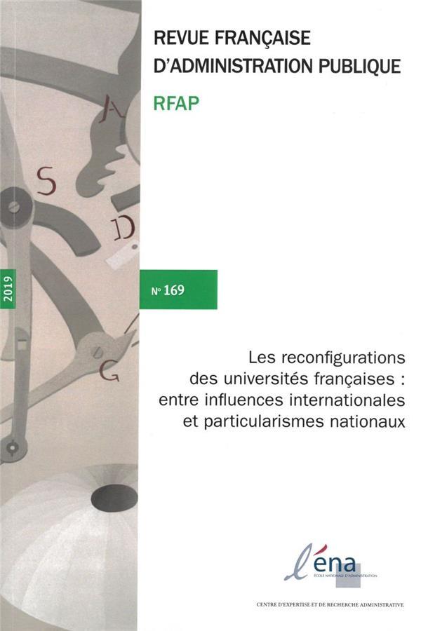 Les reconfigurations des universites francaises : entre influences internationales et particularismes nationaux