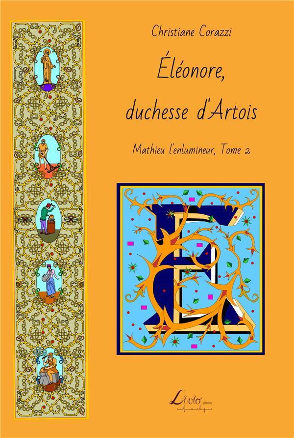 Mathieu l'enluminieur t.2 ; Eléonore, duchesse d'Artois