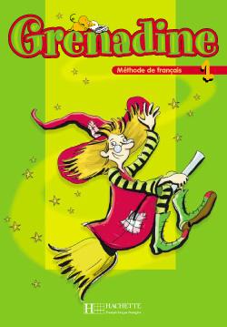 Grenadine ; méthode de français ; niveau A1-1 ; livre de l'élève