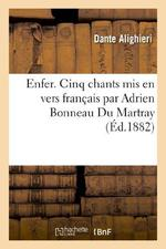 Enfer. Cinq Chants Mis En Vers Francais Par Adrien Bonneau Du Martray