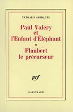 Vente Livre Numérique : Paul Valéry et l'Enfant d'Éléphant - Flaubert le précurseur  - Nathalie Sarraute