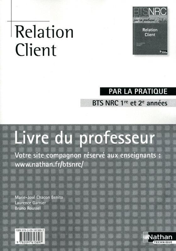Relation Client ; Bts Nrc ; Livre Du Professeur (Edition 2010)