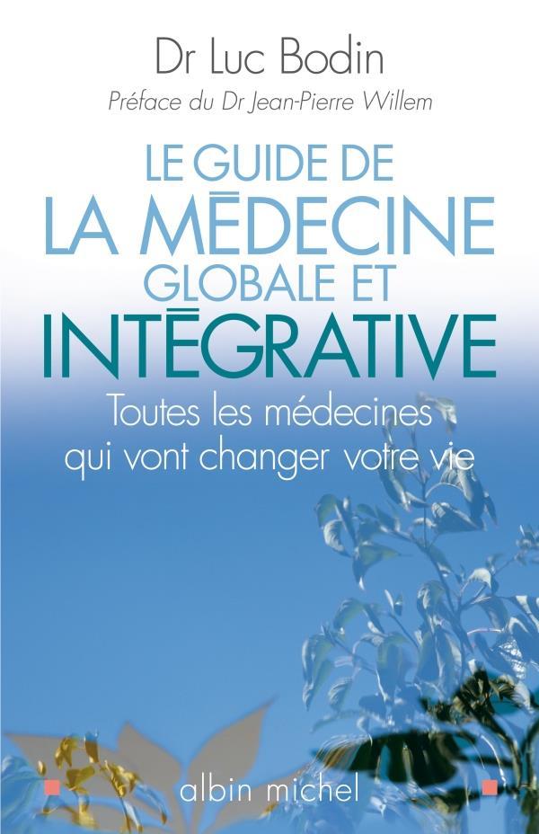 Le Guide De La Medecine Globale Et Integrative