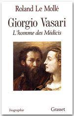 Giorgio Vasari  - Roland Le Mollé