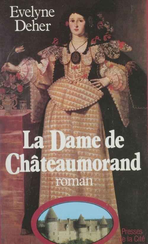 La Dame de Châteaumorand  - Évelyne Deher  - Deher