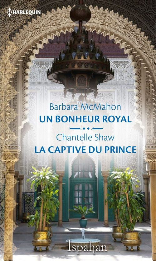 Un bonheur royal - La captive du prince
