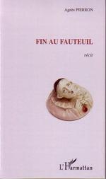 Vente Livre Numérique : Fin au fauteuil  - Agnès Pierron