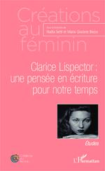 Clarice Lispector : une pensée en écriture pour notre temps  - Nadia Setti - Maria Graciete Besse