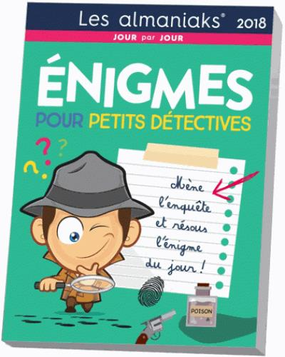 Calendrier ; almaniak énigmes pour petits détectives (édition 2018)