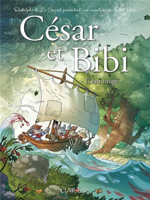 Le petit bois ; César et Bibi ; l'eau rouge
